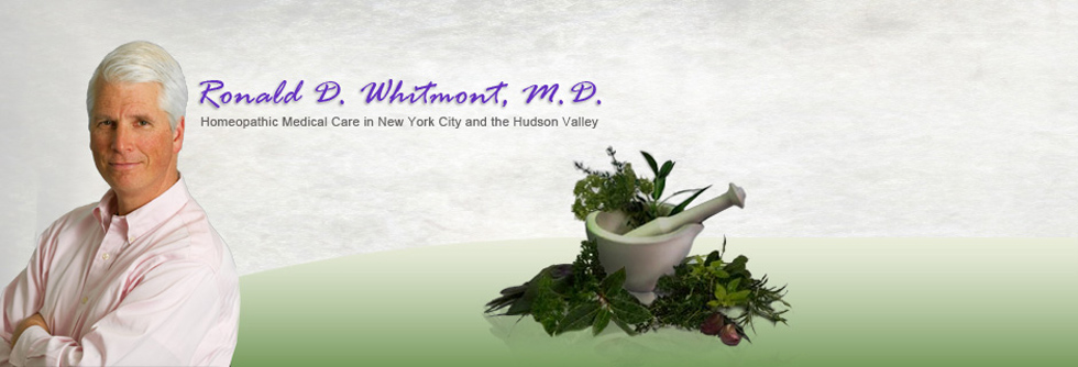 Ronald D  Whitmont, MD - Homeopathic Physician - Holistic Medicine